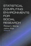 Statistical Computing Environments for Social Research