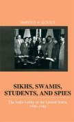 Sikhs, Swamis, Students and Spies