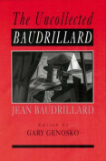 The Uncollected Baudrillard