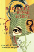 The Riddles of Human Society