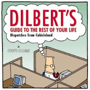 Dilbert's Guide to the Rest of Your Life