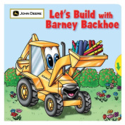 Let's Build with Barney Backhoe