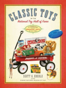 Classic Toys of the National Toy Hall of Fame
