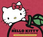 The Hello Kitty Sweet,Happy, Fun Book!