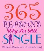 365 Reasons I'm Still Single