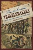 Massachusetts Troublemakers