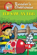Readers Clubhouse Set a Ted Saw an Egg