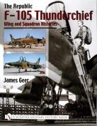 The Republic F-105 Thunderchief