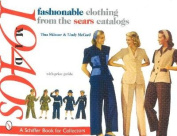 Fashionable Clothing from the Sears Catalogs: