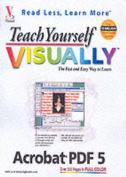 Teach Yourself Visually TM Acrobat 5 PDF