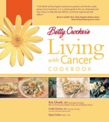 Betty Crocker's Living with Cancer Cookbook