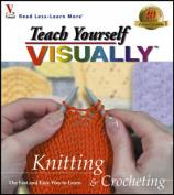 Teach Yourself Visually Knitting and Crocheting