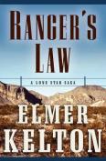 Ranger's Law: A Lone Star Saga