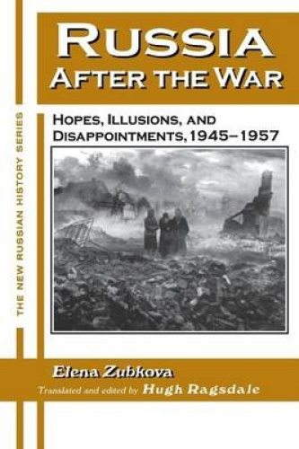 Russia After the War: Hopes, Illusions and Disappointments, 1945-1957 (New