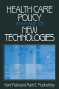 Health Care Policy in an Age of New Technologies