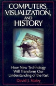 Computers, Visualization and History
