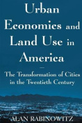 Urban Economics and Land Use in America