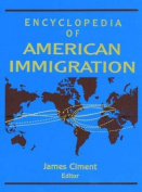 Encyclopedia of American Immigration