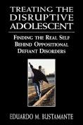 Treating the Disruptive Adolescent