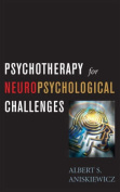 Psychotherapy for Neuropsychological Challenges