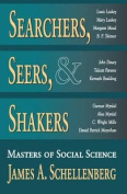 Searchers, Seers and Shakers