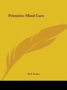 Primitive Mind Cure (1886)
