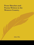 Prose Sketches and Poems Written in the Western Country