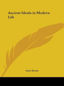 Ancient Ideals in Modern Life