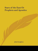 Stars of the East or Prophets and Apostles