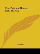 True Path and How to Walk Therein