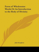 Form of Wholesome Words or an Introduction to the Body of Divinity
