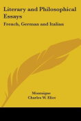 Literary and Philosophical Essays: French, German and Italian