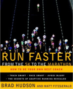 Run Faster from the 5K to the Marathon