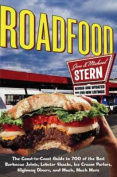 Roadfood: The Coast-To-Coast Guide to 700 of the Best Barbecue Joints, Lobster Shacks, Ice Cream Parlors, Highway Diners, and Much, Much More (Roadfood