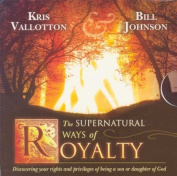 The Supernatural Ways of Royalty [Audio]