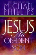Jesus: An Obediant Son