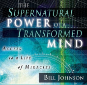 Supernatural Power of A Transformed Mind, the [Audio]