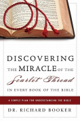 Discovering the Miracle of the Scarlet Thread in Every Book of the Bible