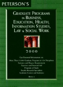 Peterson's Graduate Programs in Business, Education, Health, Information Studies, Law & Social Work