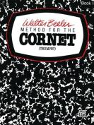Walter Beeler Method for the Cornet (Trumpet), Bk 1