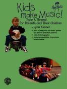 Kids Make Music! Twos & Threes!