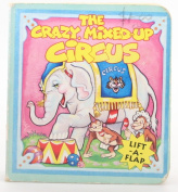 The Crazy, Mixed-Up Circus [Board book]