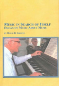 Music in Search of Itself-Essays on Music About Music
