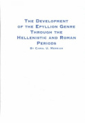 The Development of the Epyllion Genre Through the Hellenistic and Roman Periods