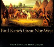 Paul Kane?s Great Nor-West