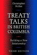 Treaty Talks in British Columbia, Third Edition
