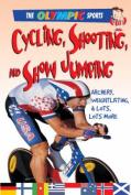 Cycling, Shooting, and Showjumping