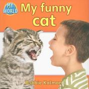 My Funny Cat (My World
