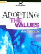 Adopting the Values That Jesus Did