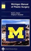 Michigan Manual of Plastic Surgery (Lippincott Manual Series